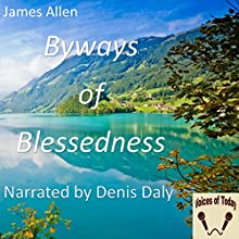 Byways of Blessedness (       UNABRIDGED) by James Allen Narrated by Denis Daly