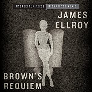 Brown's Requiem | [James Ellroy]