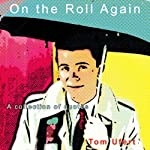 On the Roll Again | Tom Ufert