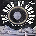 The Ring of Charon: Hunted Earth, Book 1 Audiobook by Roger MacBride Allen Narrated by John Haag
