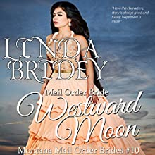 Mail Order Bride - Westward Moon: Montana Mail Order Brides, Book 10 | Livre audio Auteur(s) : Linda Bridey Narrateur(s) : J. Scott Bennett