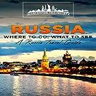 Russia: Where to Go, What to See Hörbuch von  Worldwide Travellers Gesprochen von: Paul Gewuerz