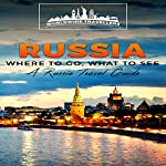 Russia: Where to Go, What to See |  Worldwide Travellers