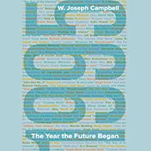 1995: The Year the Future Began (       UNABRIDGED) by W. Joseph Campbell Narrated by David Ledoux