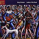 Ladies of the Road by KING CRIMSON (2002-11-12)