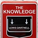 The Knowledge: How to Rebuild Our Wor...