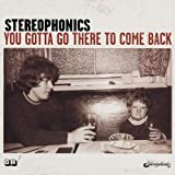 You Gotta Go There to Come Back Stereophonics