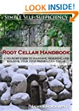 Root Cellar Handbook: A No-Fluff Guide To Planning, Designing And Building Your Food Preservation Cellar