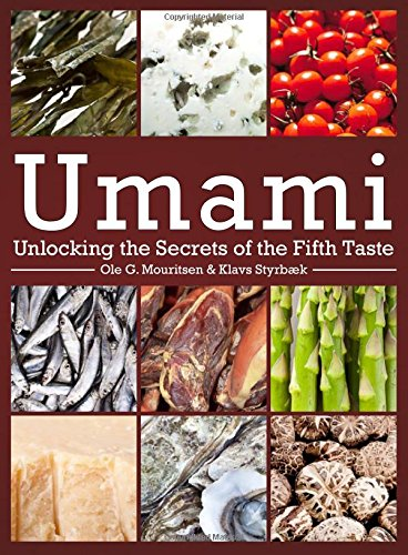 Umami: Unlocking the Secrets of the Fifth Taste (Arts & Traditions of the Table: Perspectives on Culinary History)