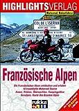 Lust auf  -  - ., Französische Alpen: Motorradtouren zu den höchsten Gipfeln der Alpen -