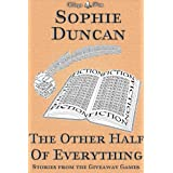 The Other Half of Everything: Stories by Sophie Duncan From The Wittegen Press Giveaway Gamesby Sophie Duncan