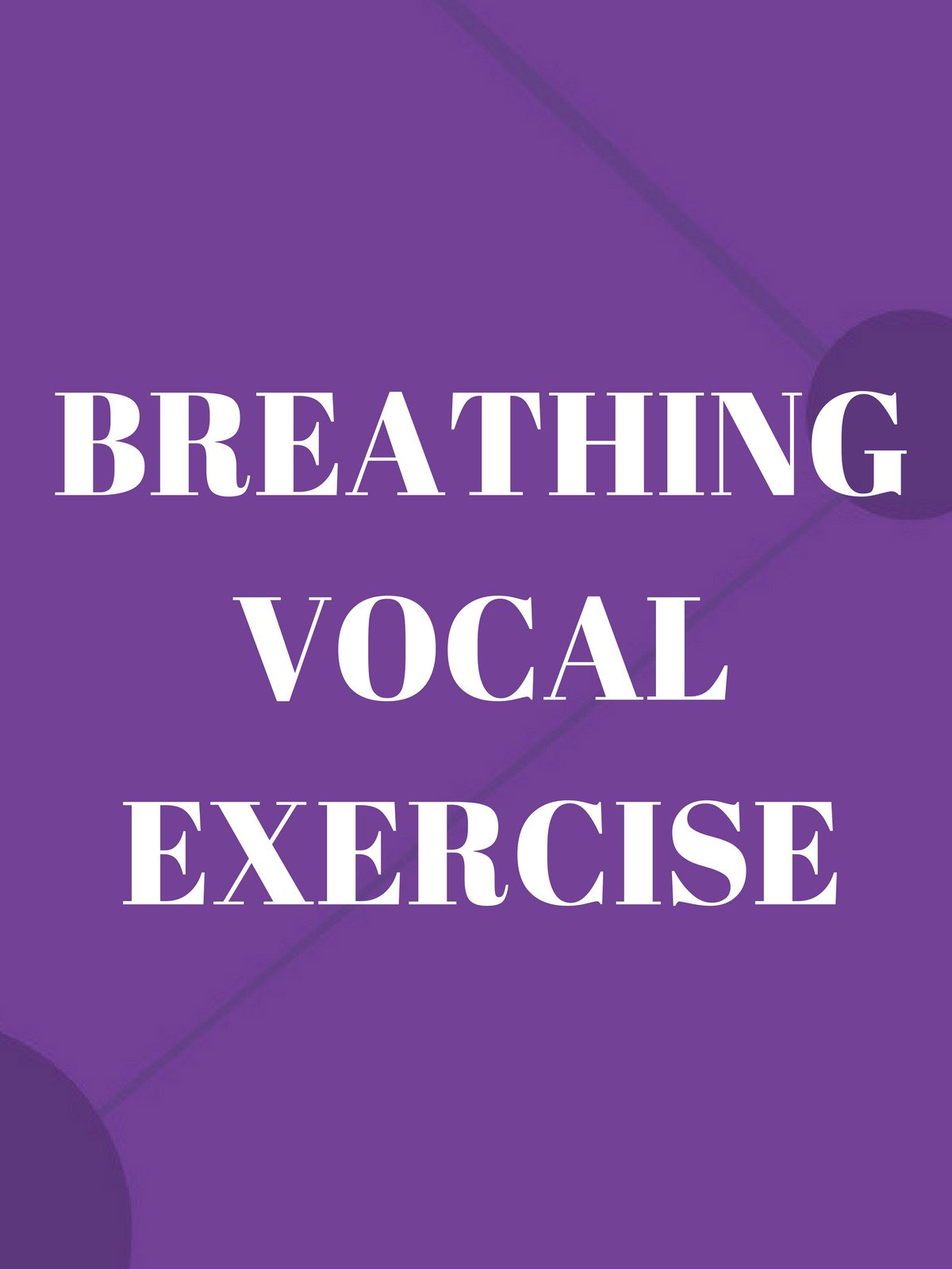 Breathing Vocal Exercise