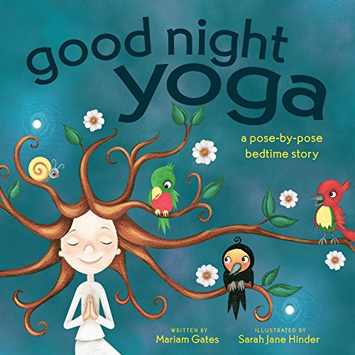Good Night Yoga: A Pose-by-Pose Bedtime Story [Gates, Mariam] (Tapa Dura)
