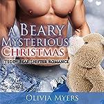 A Beary Mysterious Christmas: Teddy Bear Shapeshifter Romance | Olivia Myers