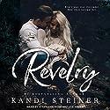 Revelry Hörbuch von Kandi Steiner Gesprochen von: Joe Arden, Stephanie Rose