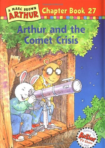 Arthur and the Comet Crisis: A Marc Brown Arthur Chapter Book 27 (Marc Brown Arthur Chapter Books)