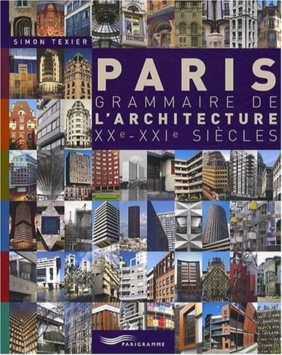Livre paris grammaire de l 39 architecture xxe xxie si cle for Architecture 20eme siecle