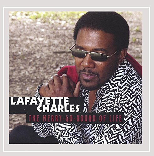 Lafayette Charles - The Merry-Go-Round of Life