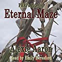 Eternal Maze: PEEPs Lite 3.1 Audiobook by Alexie Aaron Narrated by Emily Beresford
