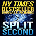 Split Second Audiobook by Douglas E. Richards Narrated by Kevin Pariseau