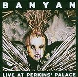 Banyan Live at Perkins' Palace