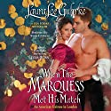 When the Marquess Met His Match: An American Heiress in London, Book 1 Audiobook by Laura Lee Guhrke Narrated by Susan Ericksen