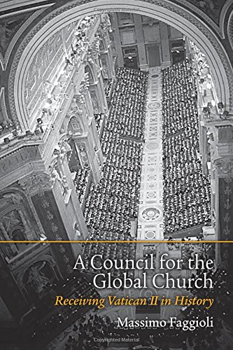 A Council for the Global Church: Receiving Vatican II in History PDF