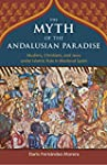 The Myth of the Andalusian Paradise (...