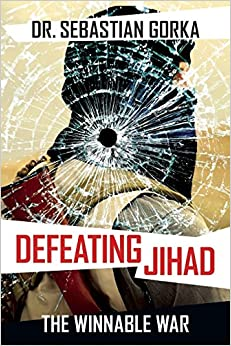 Gorka – Defeating Jihad: The Winnable War