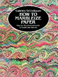 img - for How to Marbleize Paper: Step-By-Step Instructions for 12 Traditional Patterns   [HT MARBLEIZE PAPER] [Paperback] book / textbook / text book