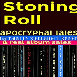 Stoning Roll: Apocryphal Tales & Real Album Sales Audiobook