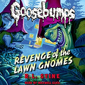 Classic Goosebumps: Revenge of the Lawn Gnomes Audiobook