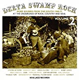 Delta Swamp Rock: More Sounds from The South 1968-75 - At the Crossroads of Rock, Country and Soul