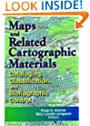 Maps and Related Cartographic Materials: Cataloging, Classification, and Bibliographic Control (Monograph Published Simultaneously As Cataloging & Classification Quarterly)