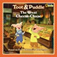The Great Cheese Chase (Toot & Puddle)