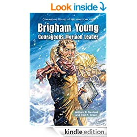 Brigham Young: Courageous Mormon Leader (Courageous Heroes of the American West)