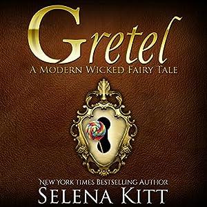 Gretel Modern Wicked Fairy Tales: An Erotic Suspense Romance Audiobook
