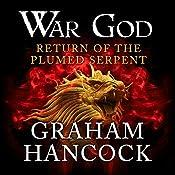 Return of the Plumed Serpent: War God, Book 2 | Graham Hancock