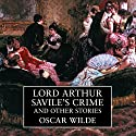 Lord Arthur Savile's Crime and Other Stories Audiobook by Oscar Wilde Narrated by Derek Jacobi