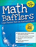img - for Math Bafflers, Book 2: Logic Puzzles That Use Real-World Math, Grades 6-8 book / textbook / text book