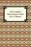 img - for The Complete Short Stories of Saki (H. H. Munro) book / textbook / text book