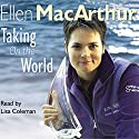 Taking on the World (       UNABRIDGED) by Ellen MacArthur Narrated by Lisa Coleman