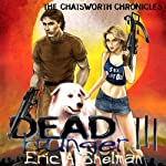 Dead Hunger III: The Chatsworth Chronicles: Dead Hunger - A Flex Sheridan Adventure (       UNABRIDGED) by Eric A. Shelman Narrated by John M. Perry