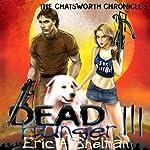 Dead Hunger III: The Chatsworth Chronicles: Dead Hunger - A Flex Sheridan Adventure | Eric A. Shelman