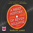 A Brief History of Seven Killings Hörbuch von Marlon James Gesprochen von: Robertson Dean, Cherise Boothe, Dwight Bacquie, Ryan Anderson, Jonathan McClain, Robert Younis, Thom Rivera