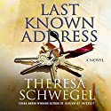 Last Known Address Audiobook by Theresa Schwegel Narrated by Tavia Gilbert
