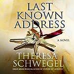 Last Known Address | Theresa Schwegel
