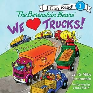 The Berenstain Bears: We Love Trucks! | [Jan Berenstain]