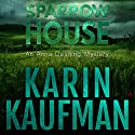 Sparrow House: Anna Denning Mystery, Book 2 Audiobook by Karin Kaufman Narrated by Becky Doughty
