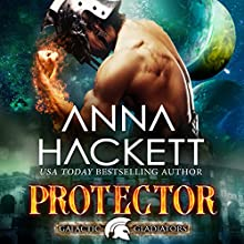 Protector: Galactic Gladiators, Book 4 Audiobook by Anna Hackett Narrated by Vivienne Leheny